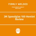 3M Speedglas 100 Hemlet Review