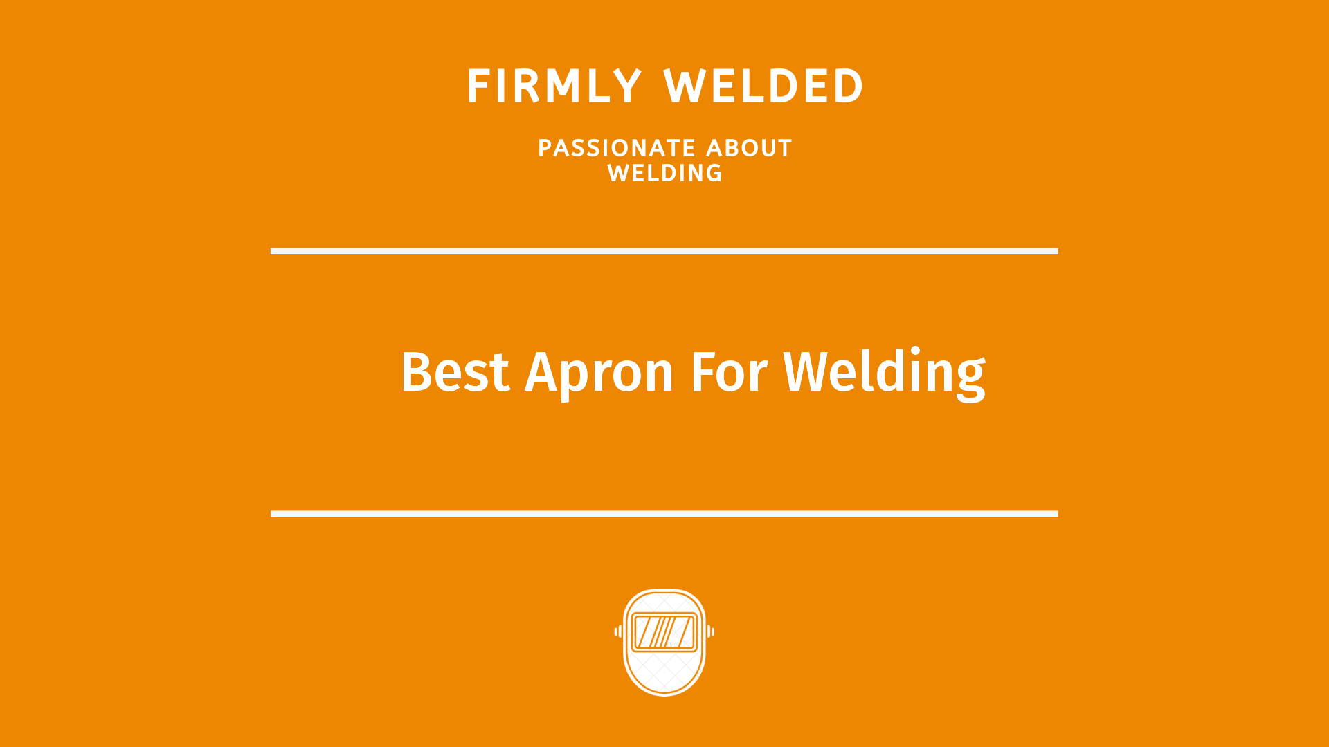 Best Apron For Welding