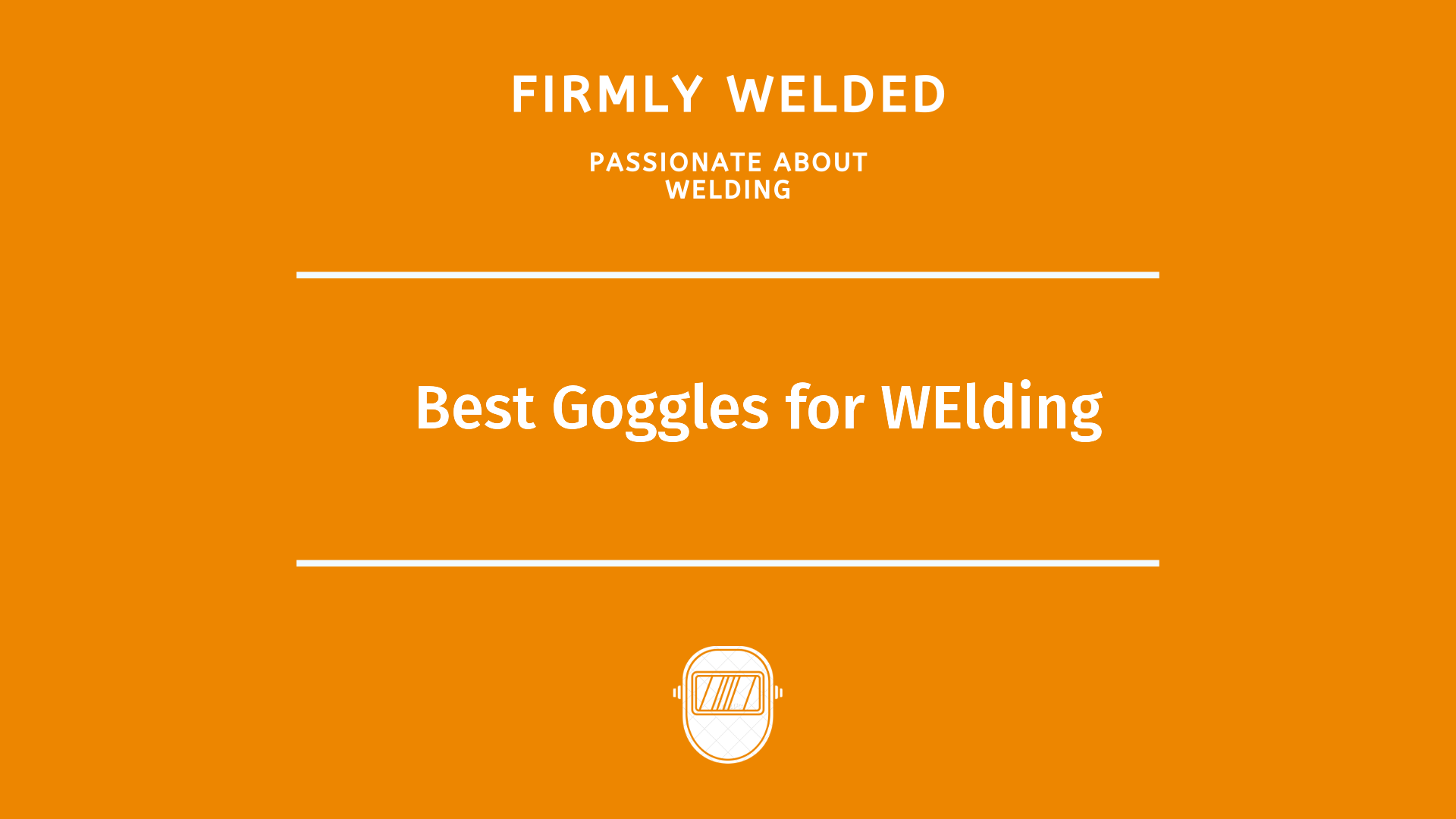 Best Goggles for WElding