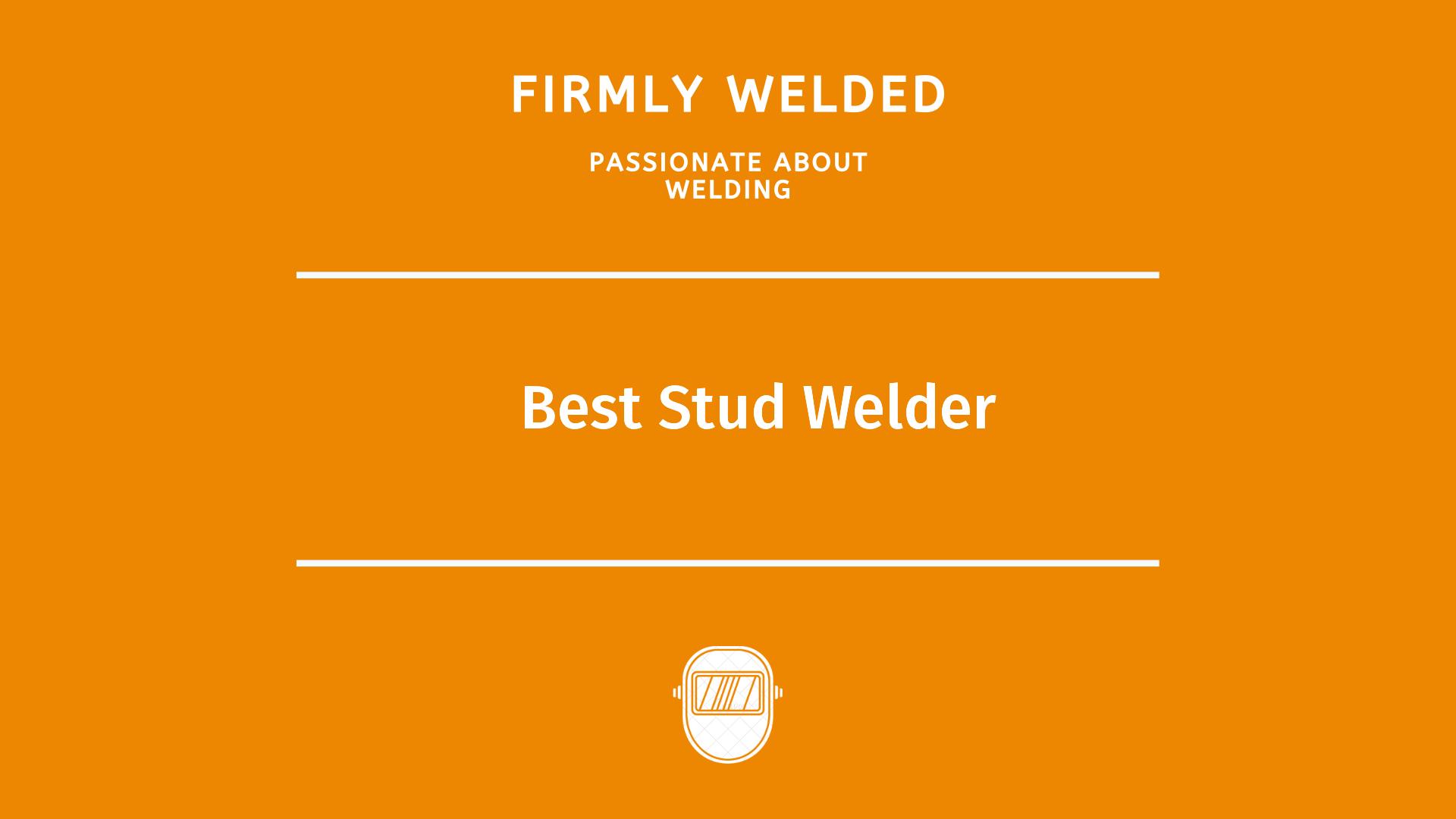 Best Stud Welder