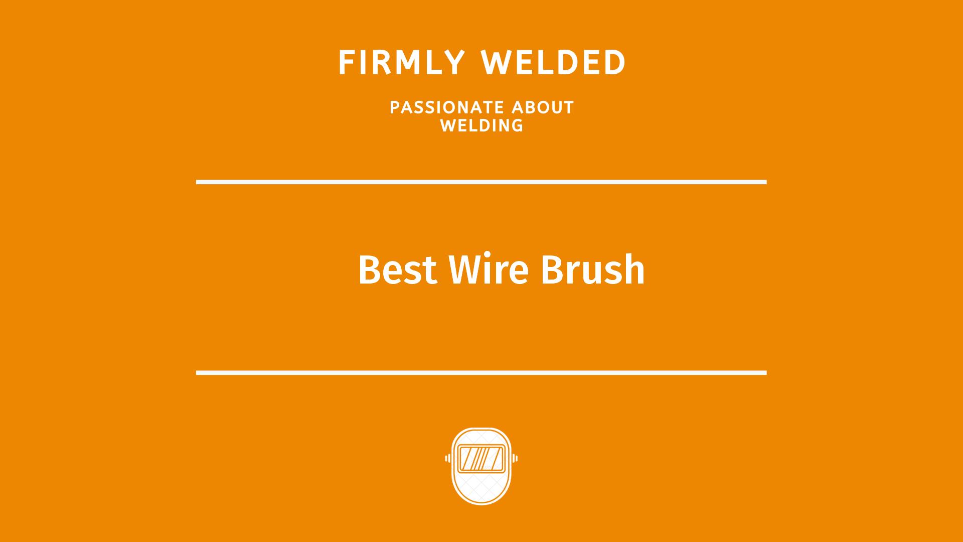 Best Wire Brush
