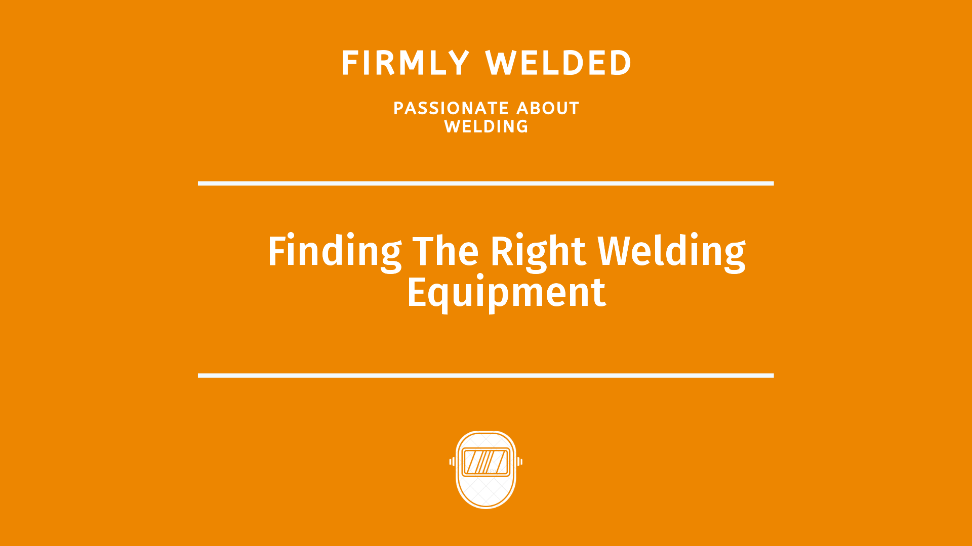 Finding The Right Welding Equipment