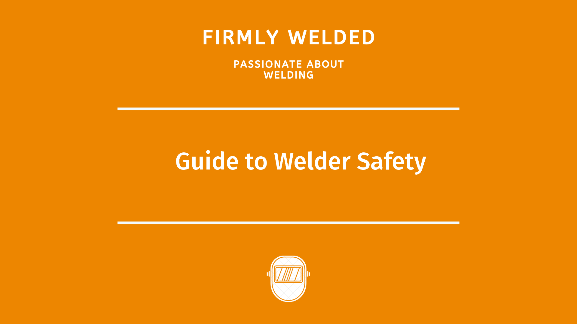 Guide to Welder Safety
