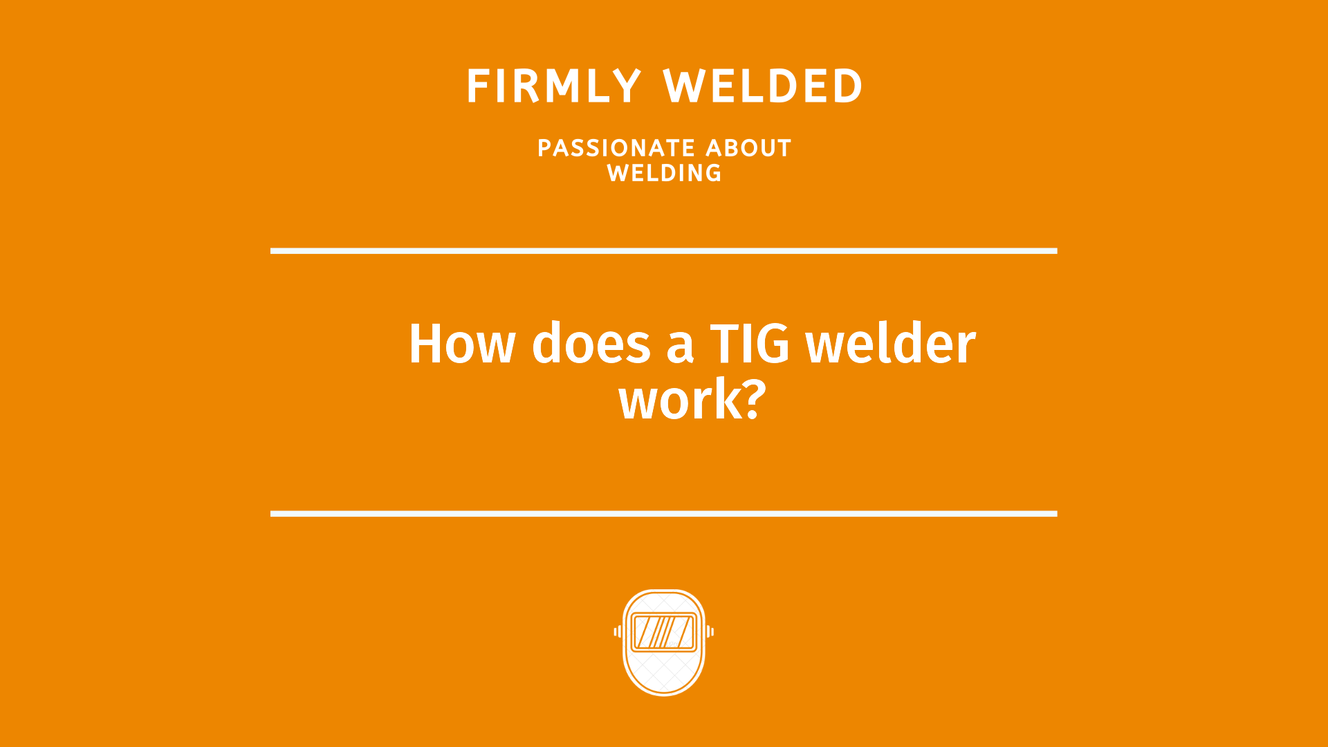 How does a TIG welder work?