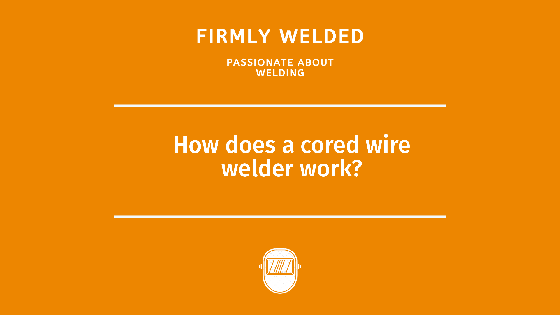 How does a cored wire welder work?