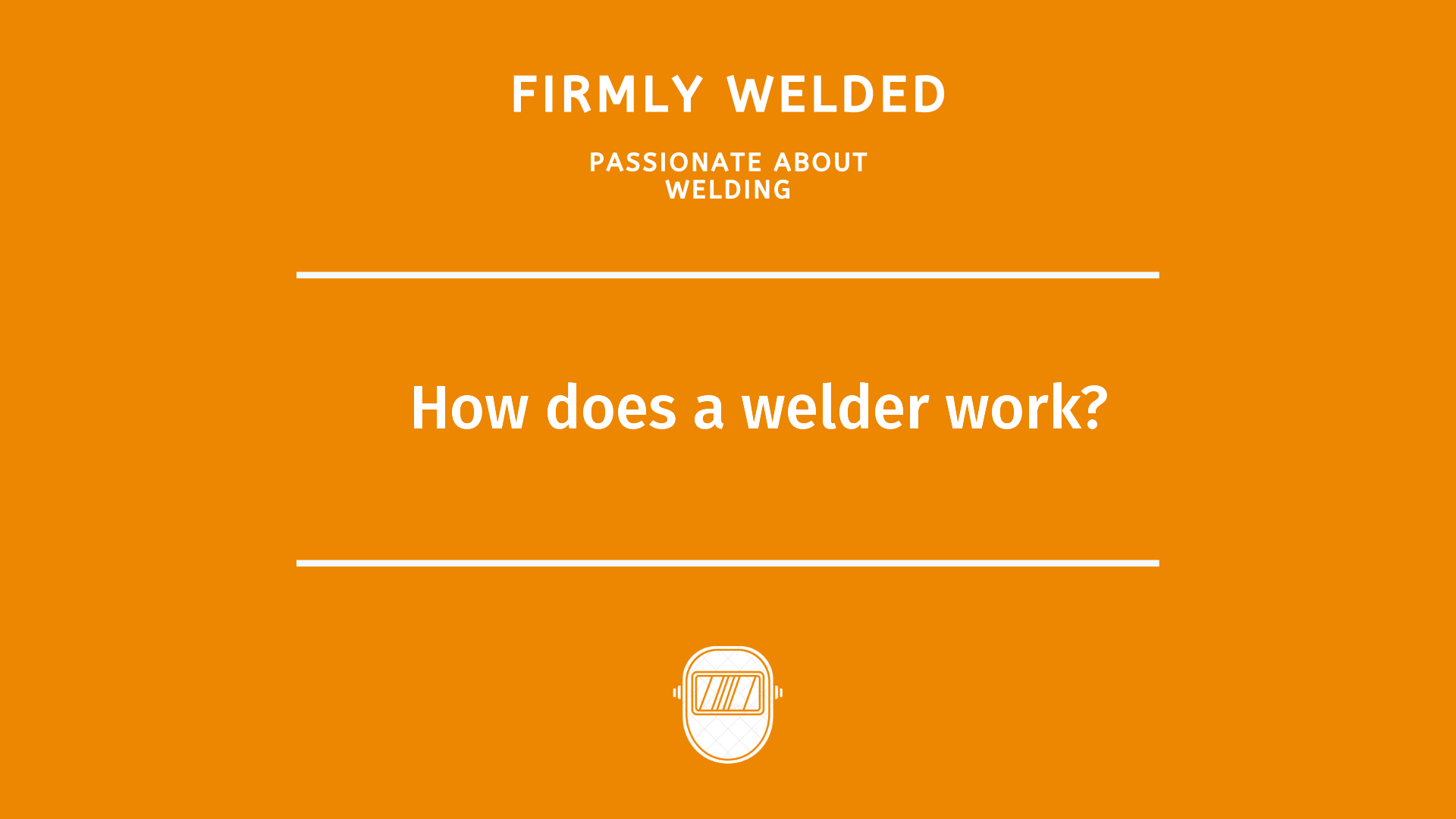 How does a welder work?