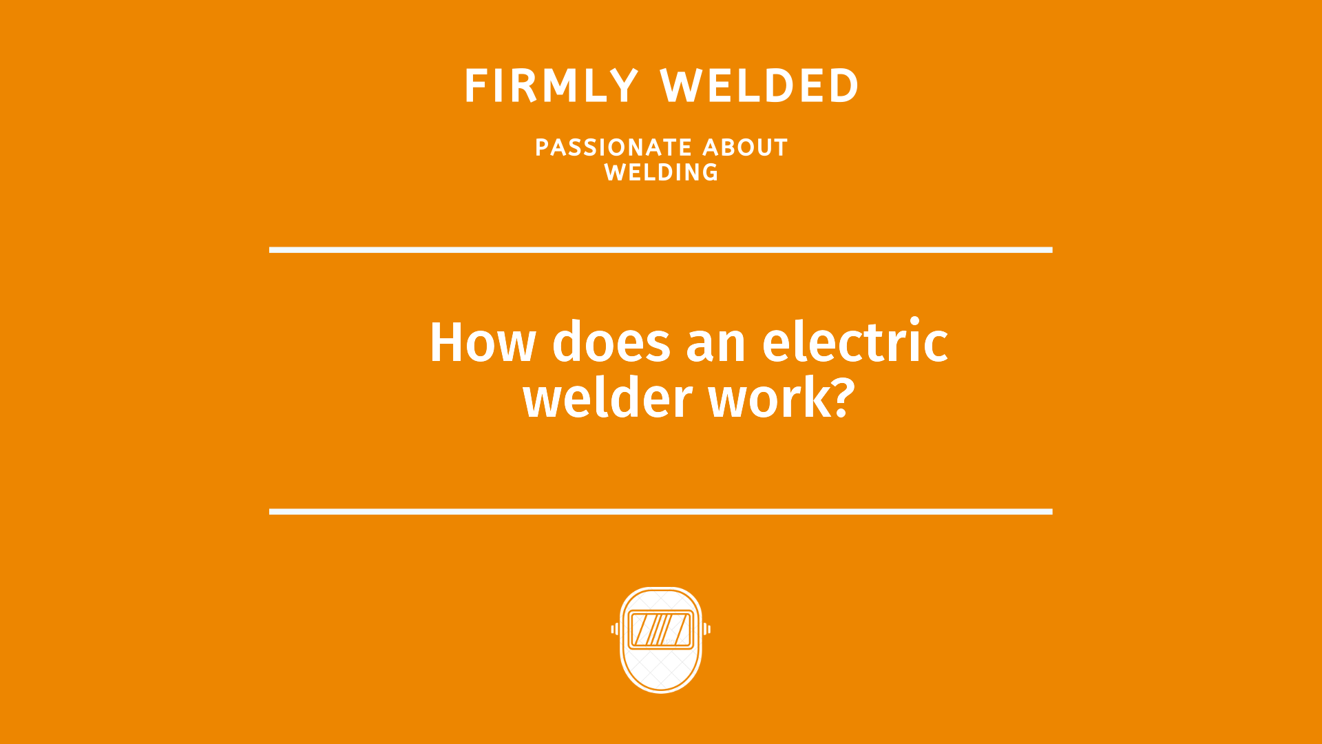 How does an electric welder work?