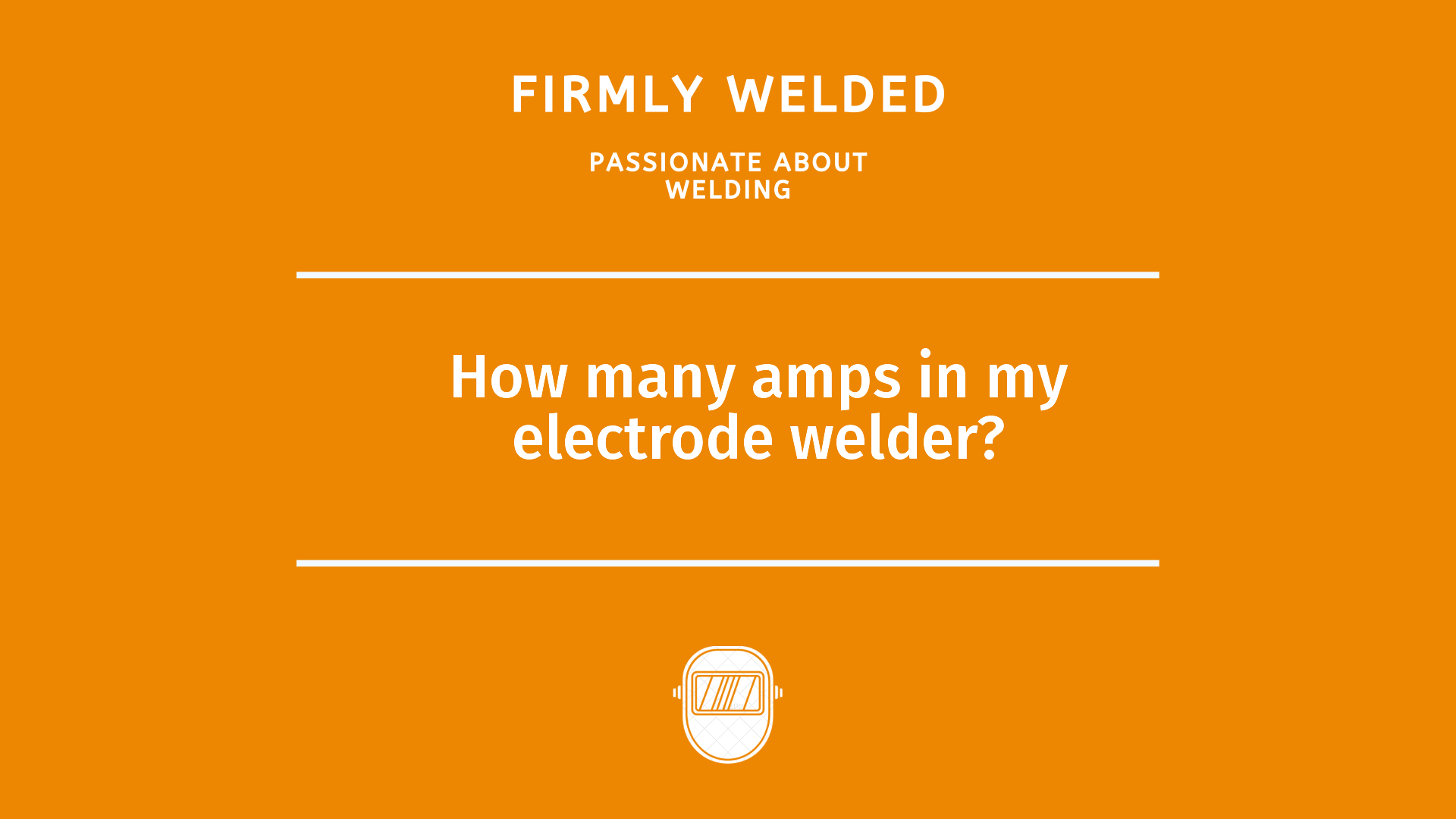How many amps in my electrode welder?