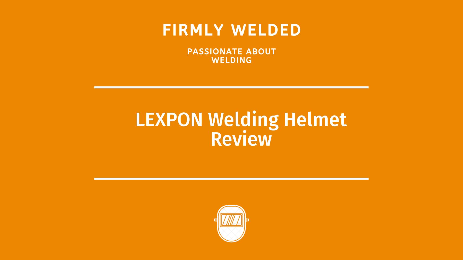LEXPON Welding Helmet Review