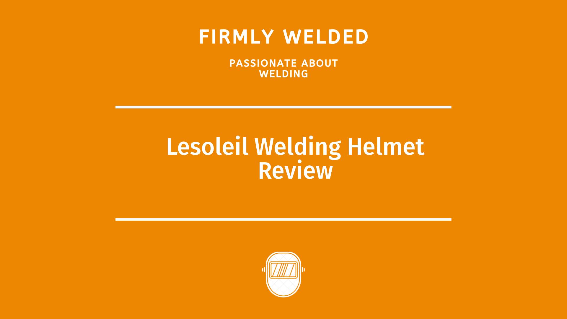 Lesoleil Welding Helmet Review
