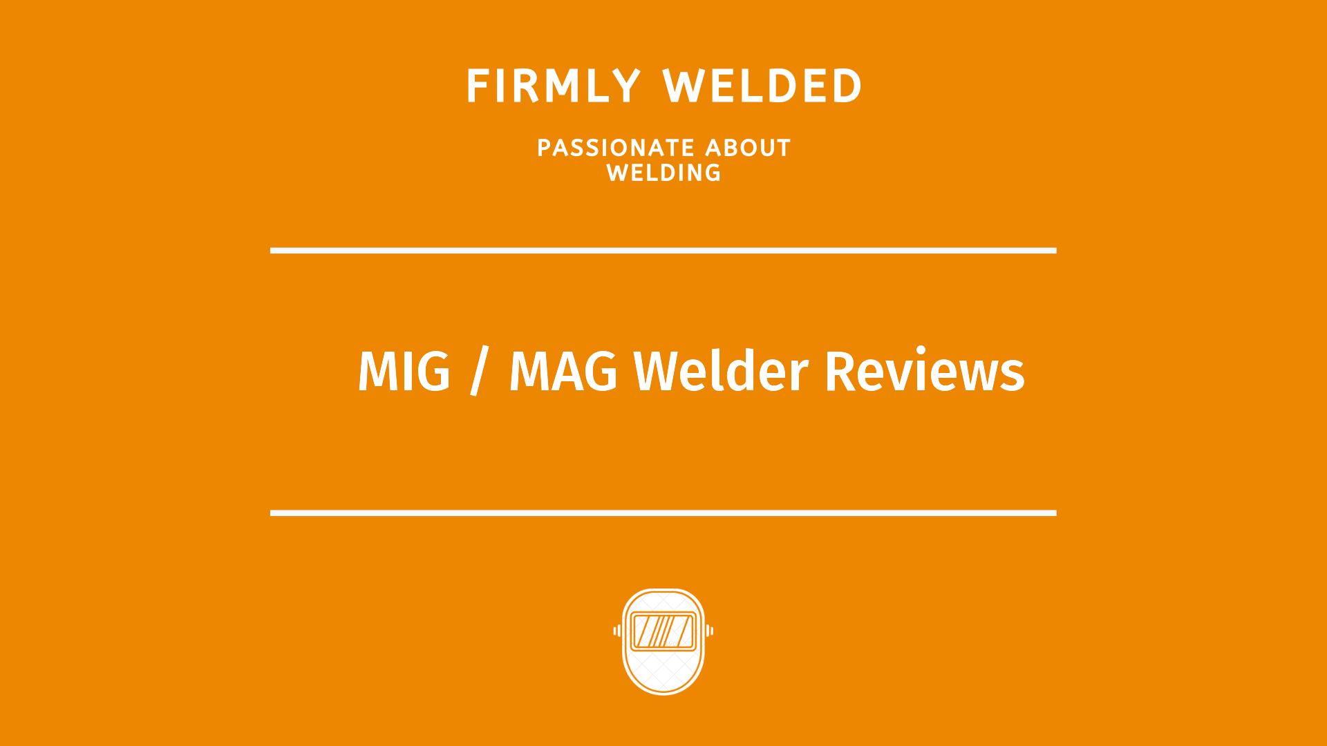 MIG / MAG Welder Reviews