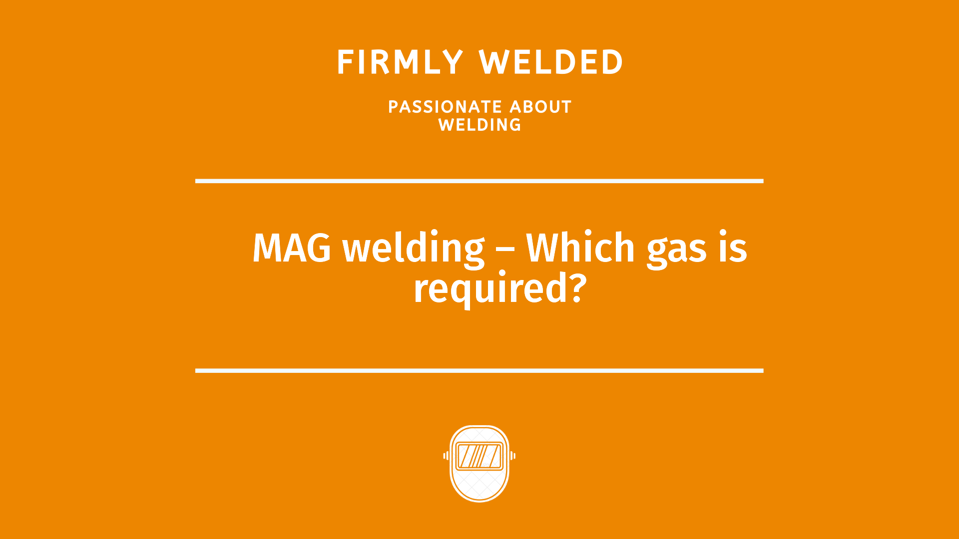 MAG welding – Which gas is required?