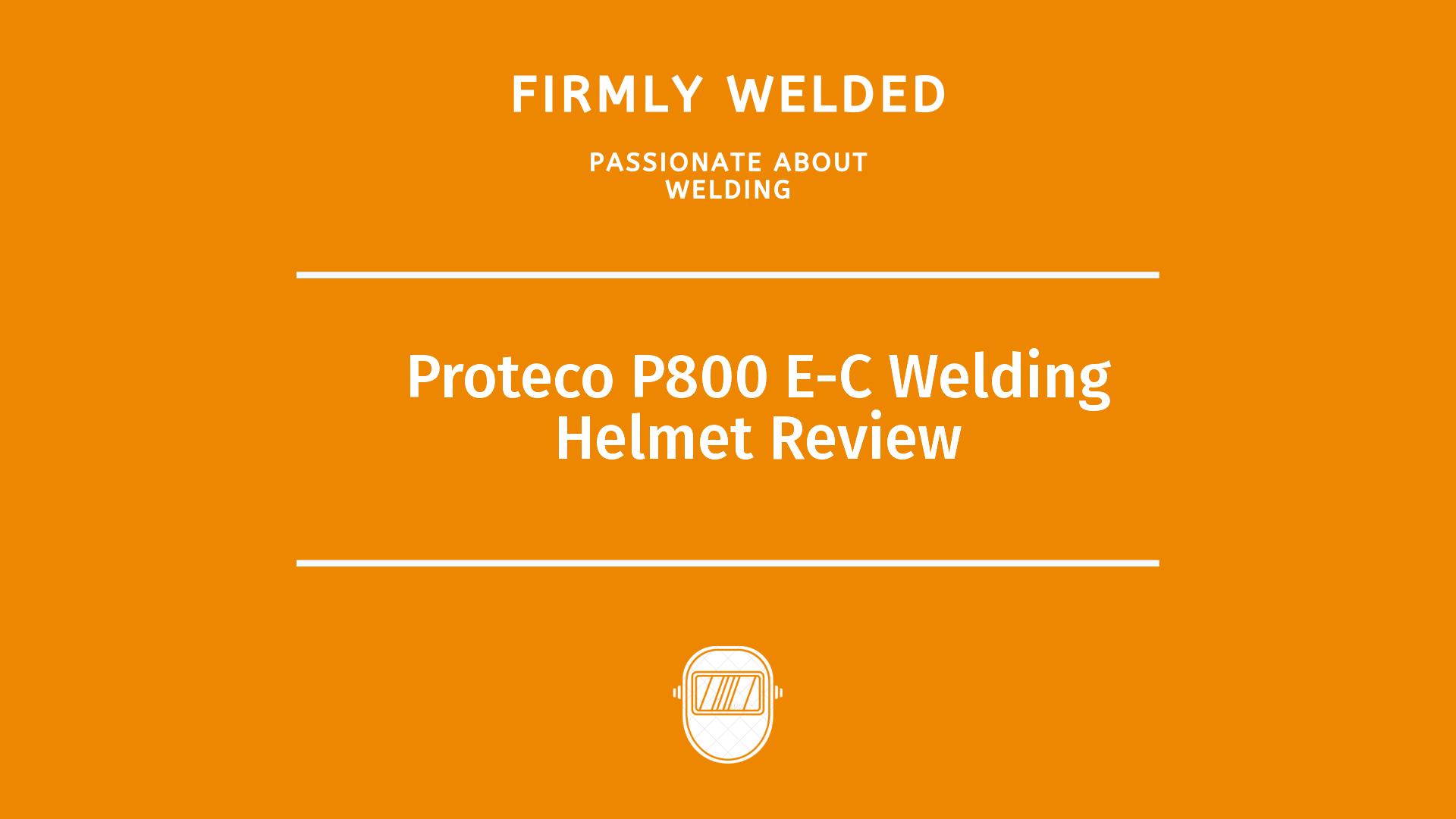 Proteco P800 E-C Welding Helmet Review