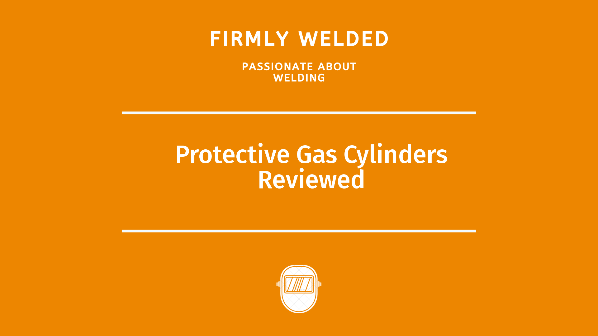 Protective Gas Cylinders Reviewed