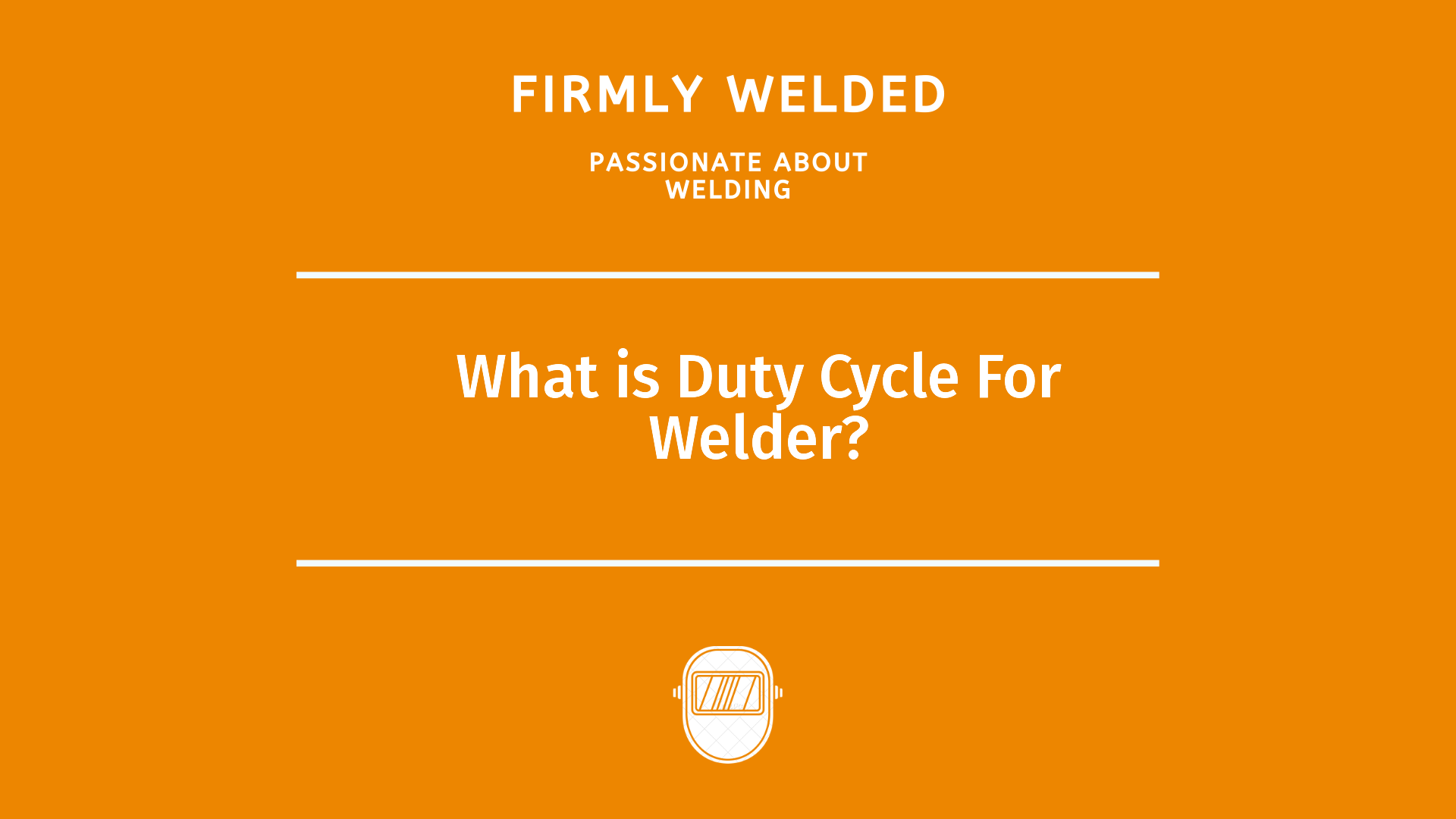 What is Duty Cycle For Welder?