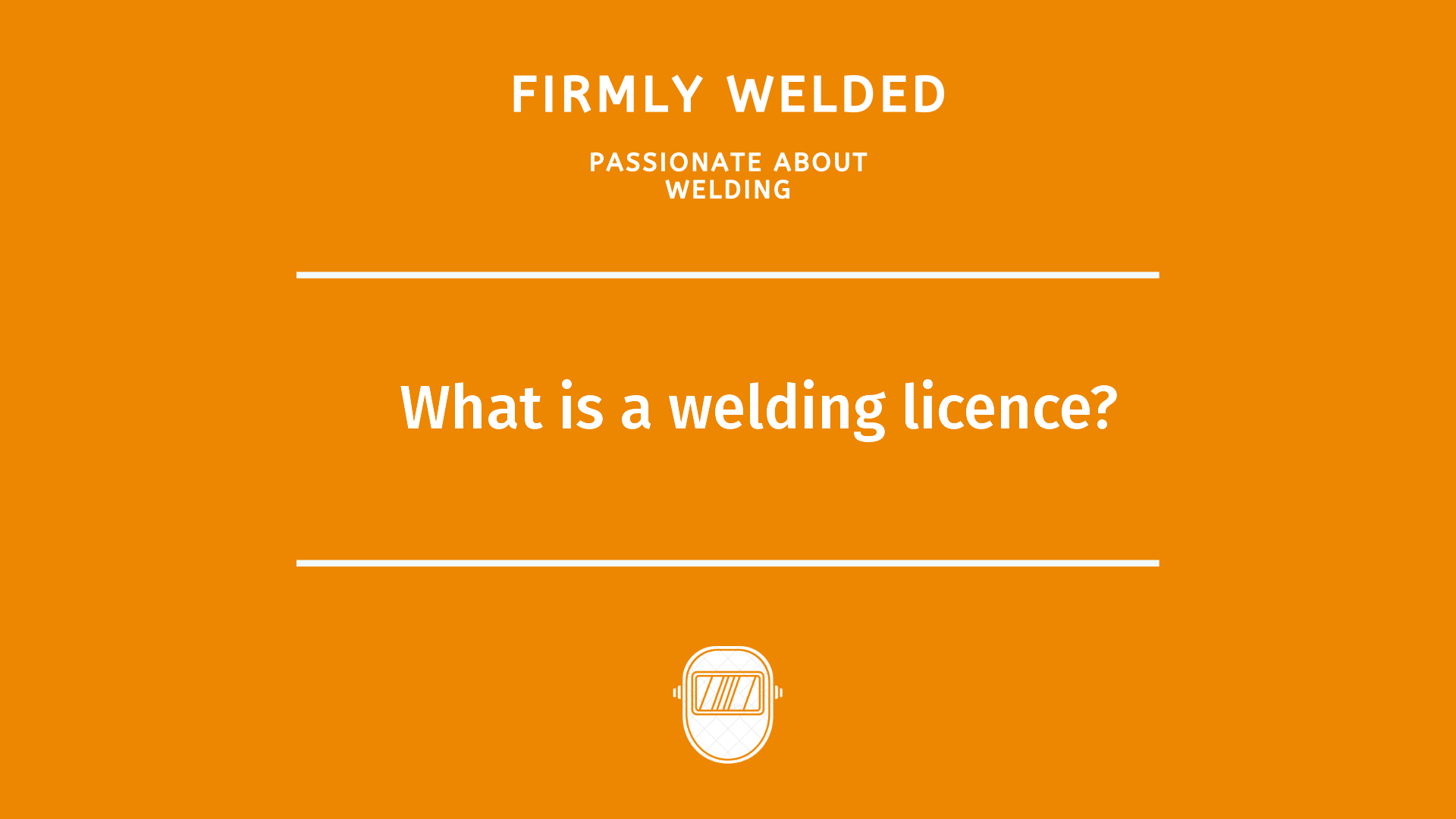 What is a welding licence?
