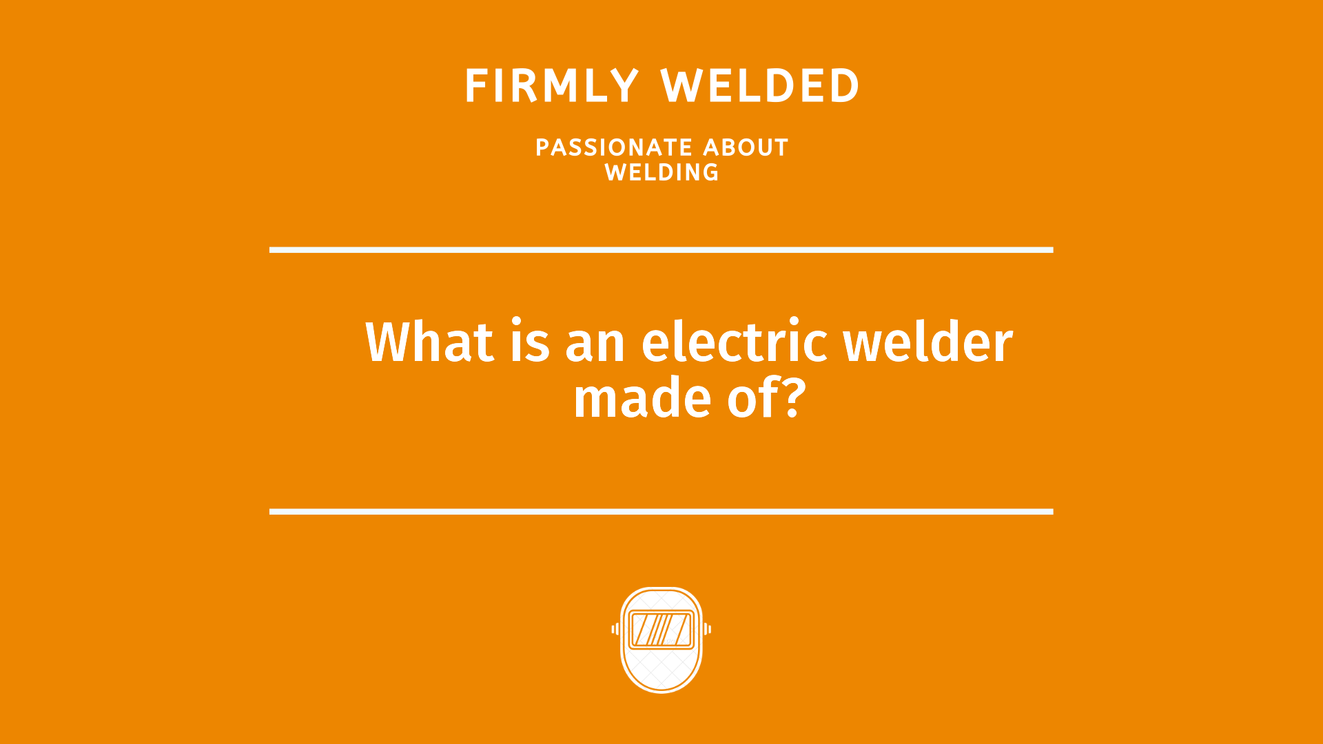 What is an electric welder made of?