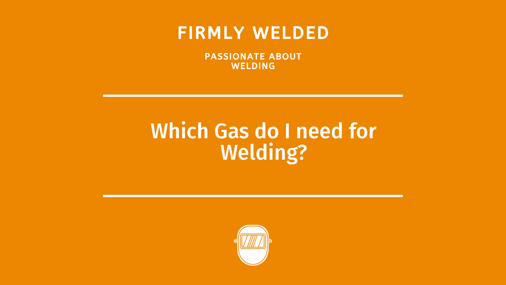 Which Gas do I need for Welding?