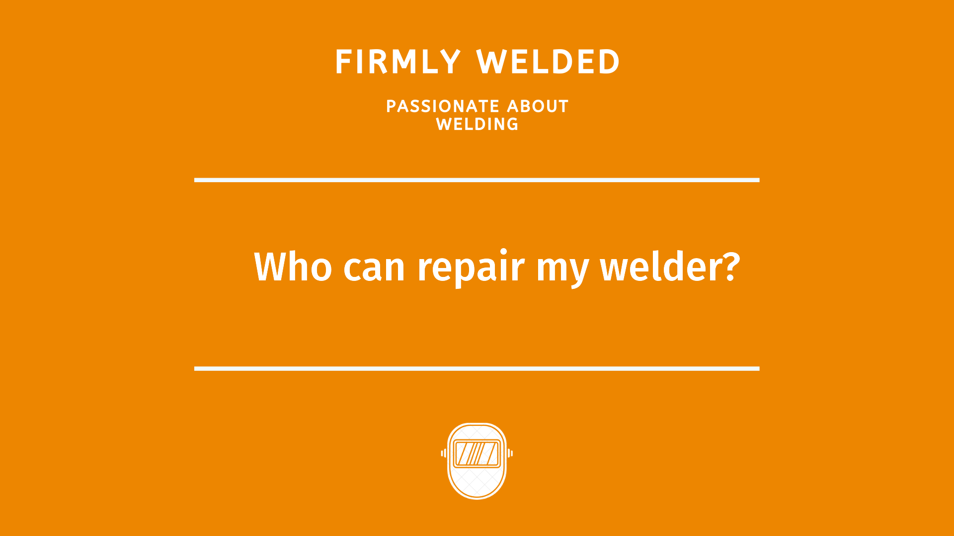 Who can repair my welder?
